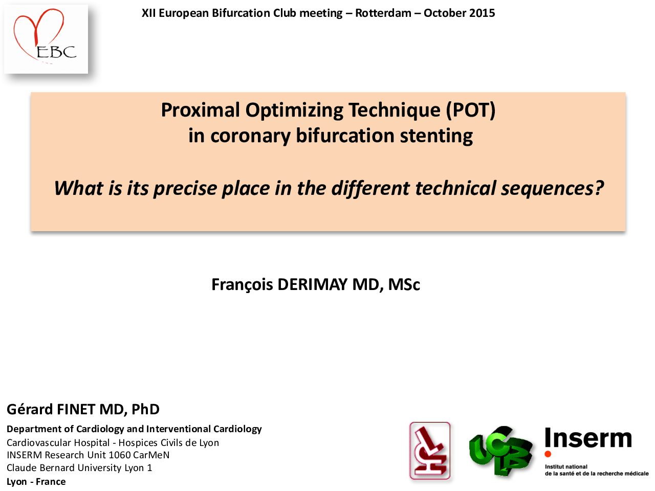 Proximal Optimizing Technique (POT) in coronary bifurcation stenting. What is its precise place in the different technical sequences?