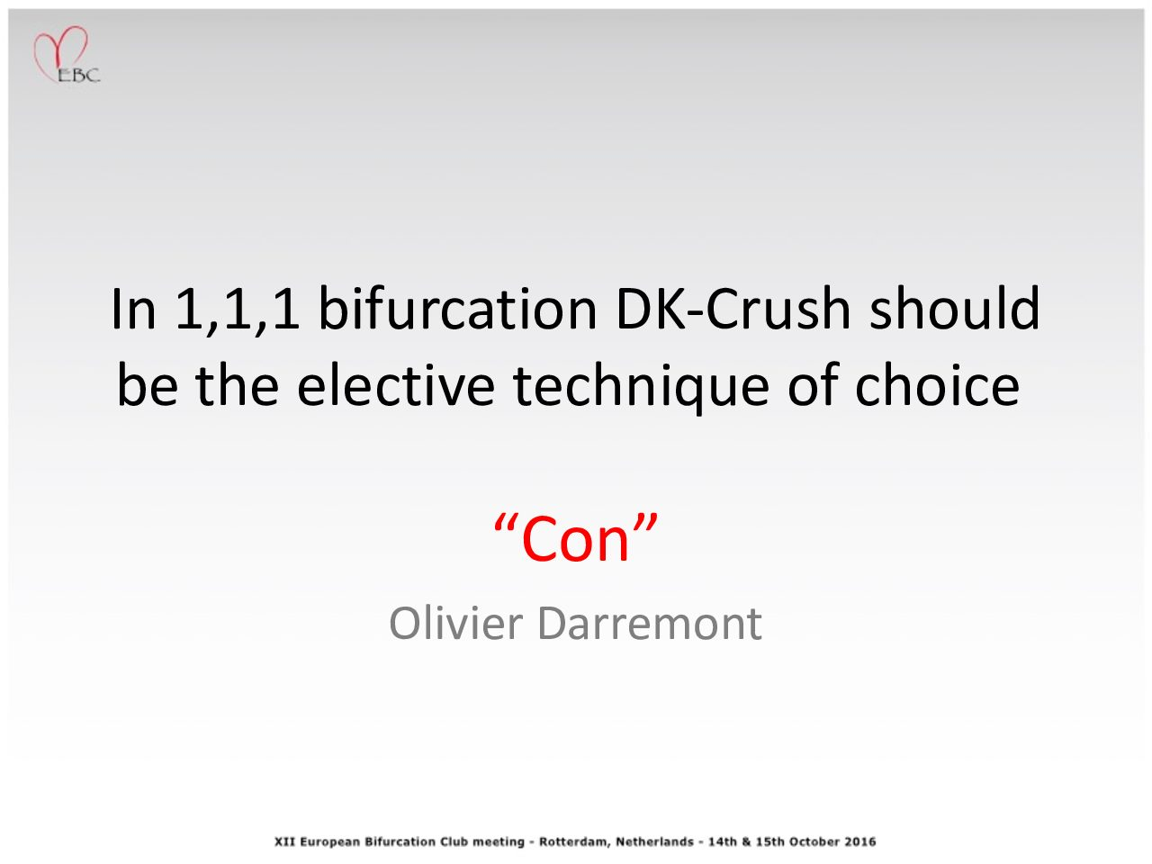 In 1,1,1 bifurcation DK-Crush should be the elective technique of choice – NO