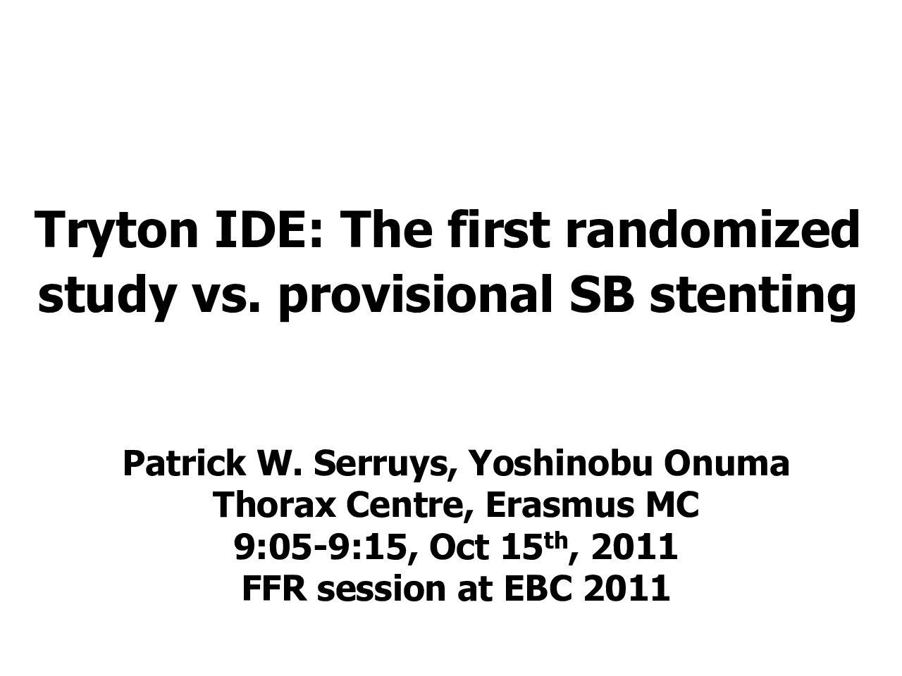 Tryton IDE: The first randomized study vs. provisional SB stenting