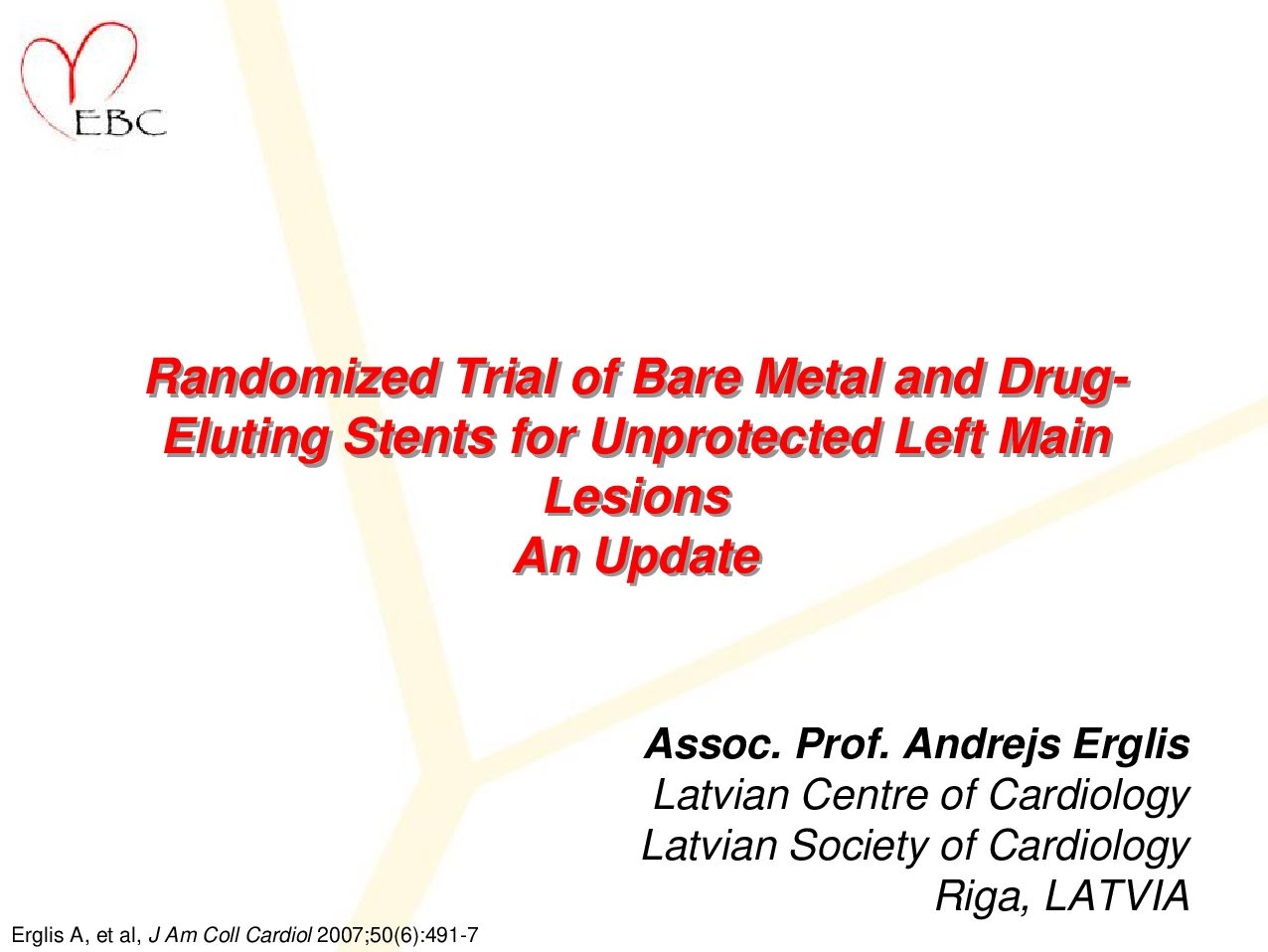 Randomized Trial of Bare Metal and Drug-Eluting Stents for Unprotected Left Main Lesions An Update