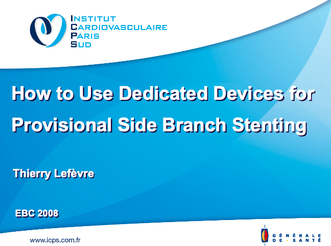 How to Use Dedicated Devices for Provisional Side Branch Stenting