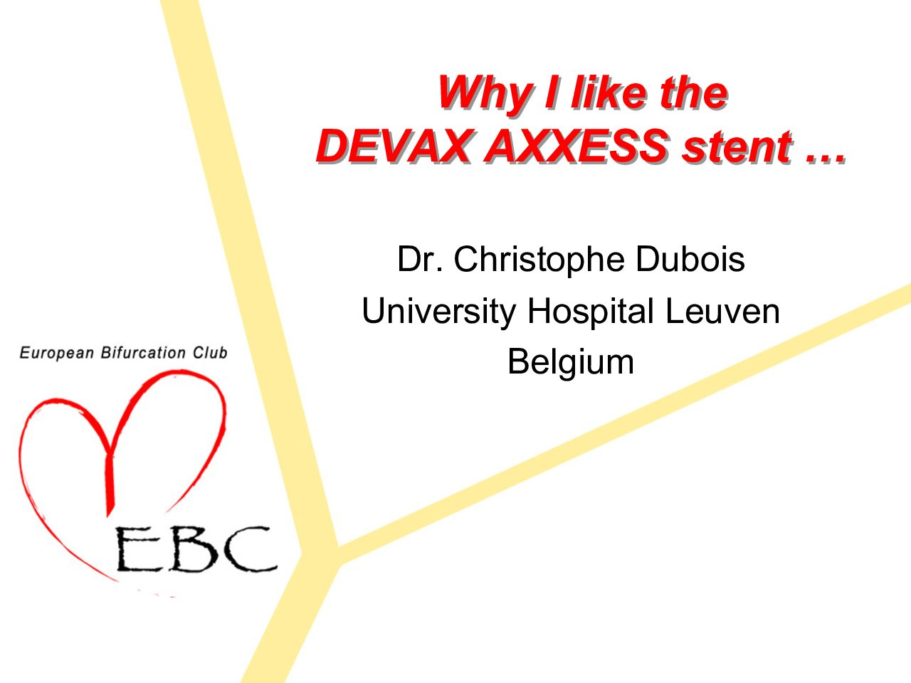 Why I like the DEVAX AXXESS stent …