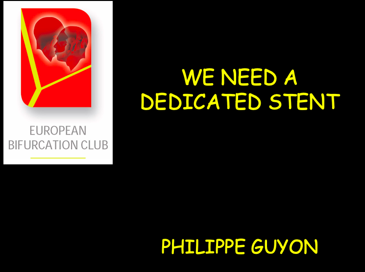 We need a dedicated stent