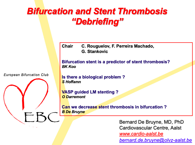 Bifurcation and Stent Thrombosis debriefing