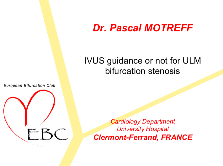 IVUS guidance or not for UPLM bifurcation stenosis (controversy)