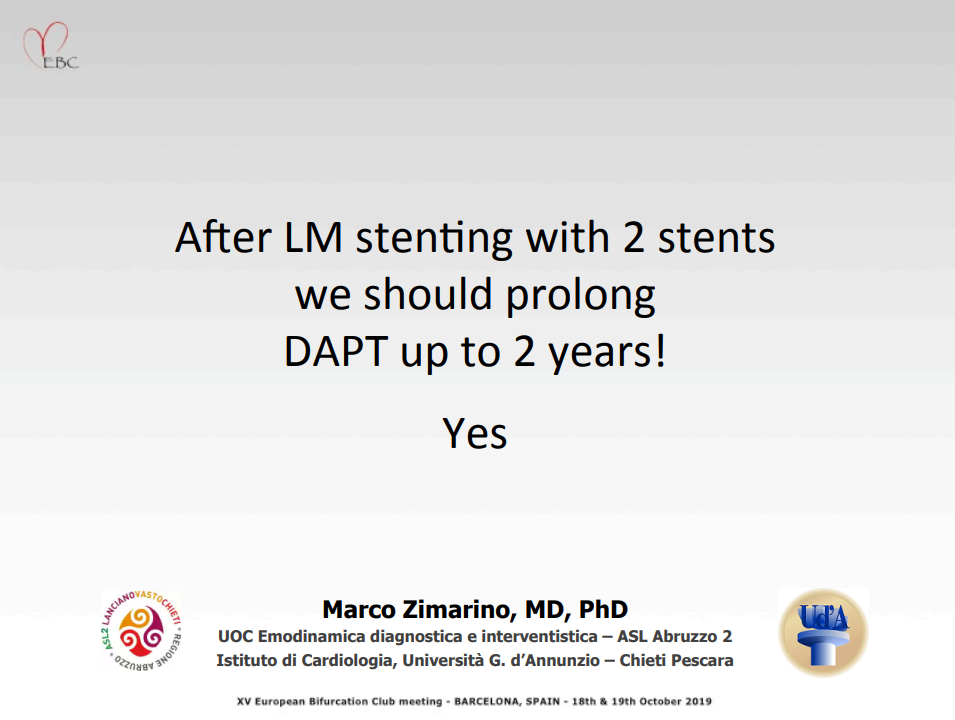 After LM stenting with 2 Stents we should prolong DAPT up to two years