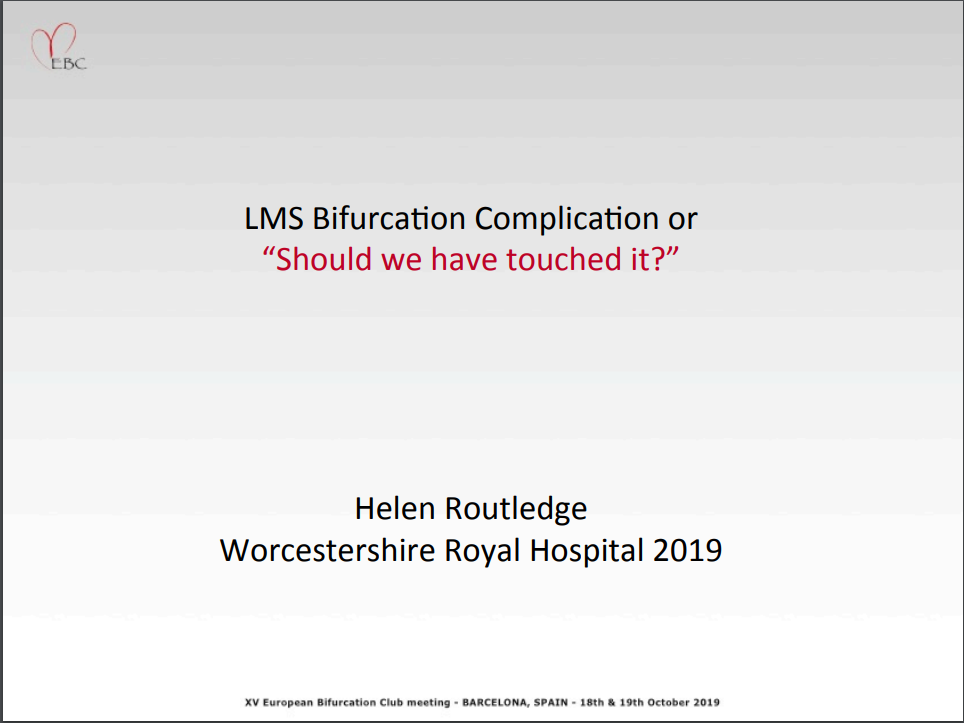 LM Bifurcation Complication or 'should we have touched it?'