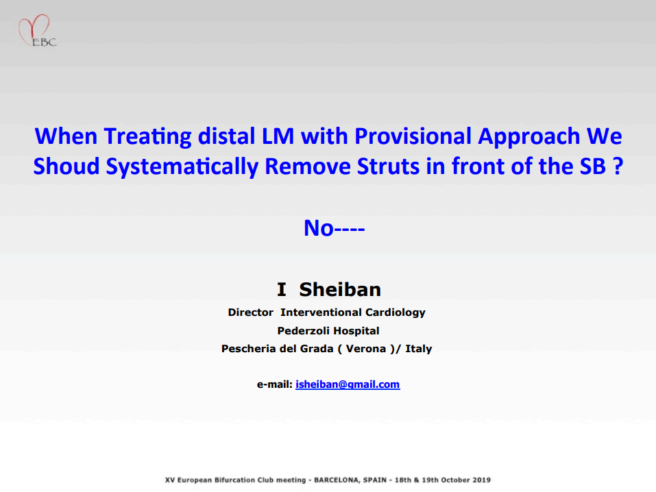 When Treating Distal LM with Provisional Approach We Should Systematically Remove Struts in Front of the SB. No
