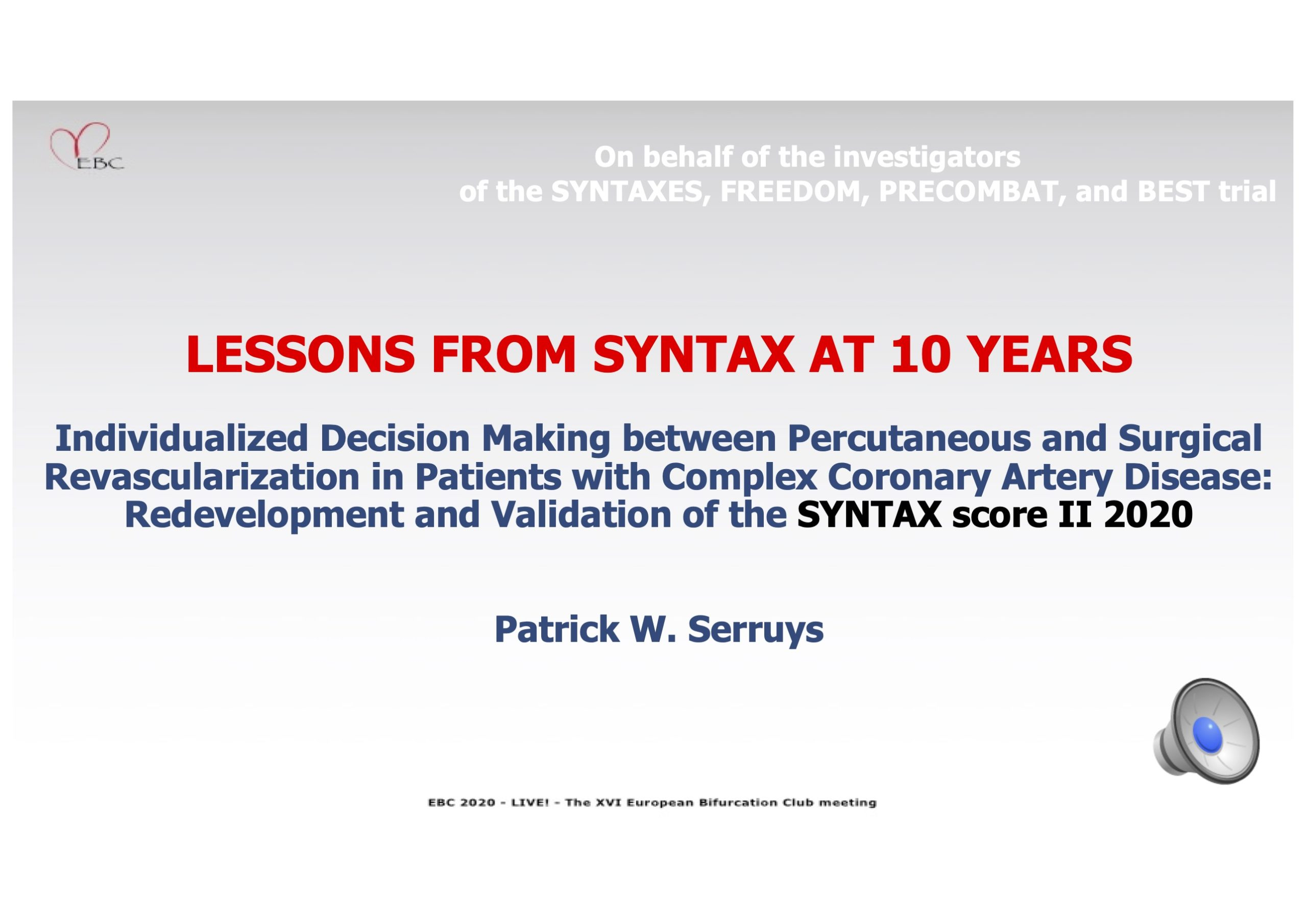 Lessons from Syntax at 10 years – Prof Patrick Serruys