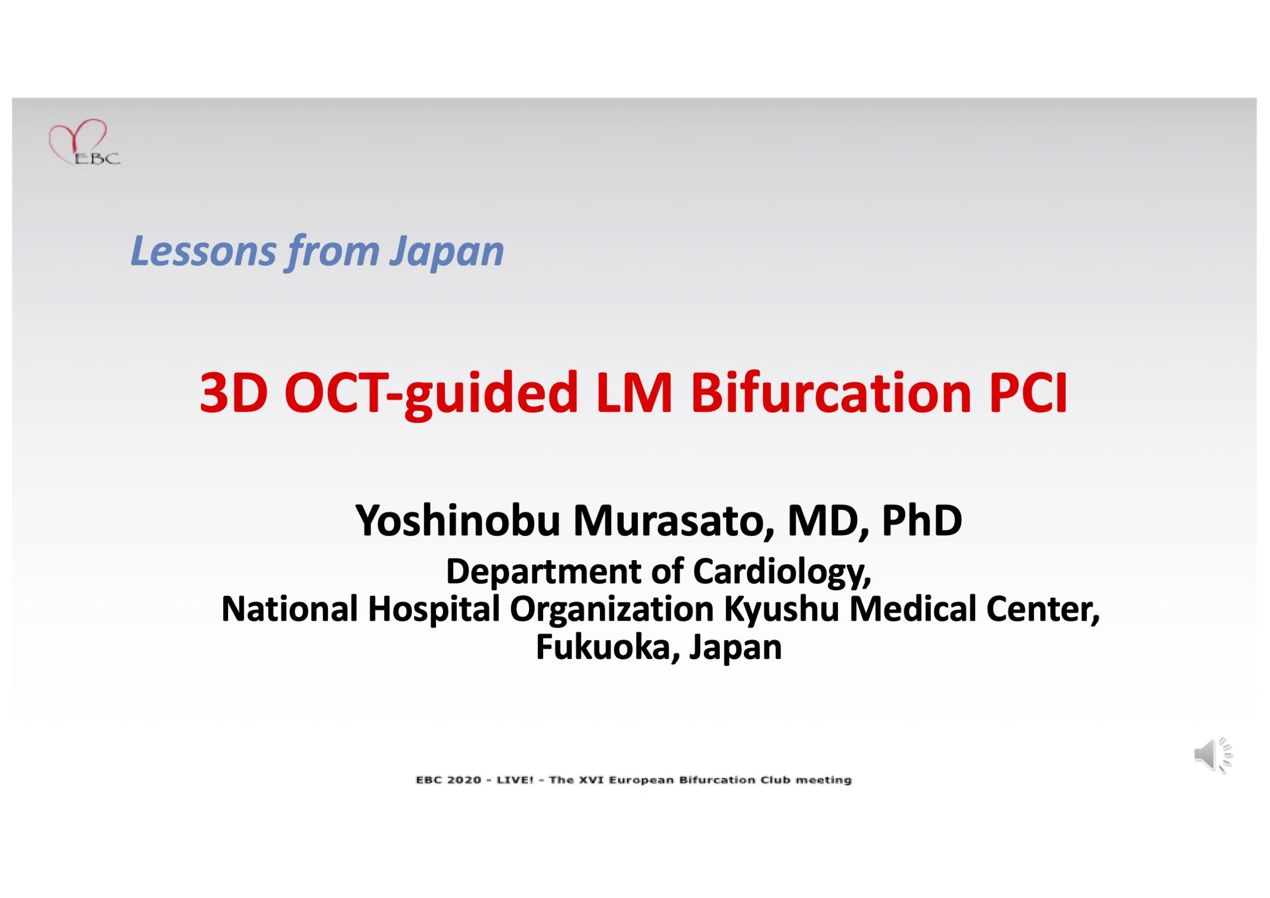 3D OCT-guided LM bifurcation PCI: Impact of 3-D imaging on optimal wiring and subsequent procedure – Dr Yoshi Murasato